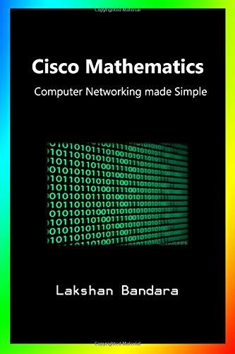 Cisco Mathematics: Computer Networking made Simple por Lakshan Bandara