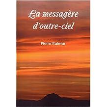 La messagère d'outre-ciel (French Edition)