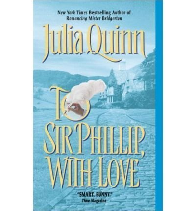 To Sir Phillip, With Love by Julia Quinn (2003-11-05)