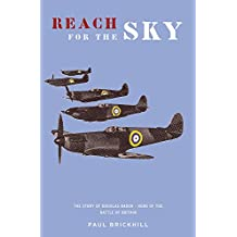 Reach for the Sky: Story of Douglas Bader, D.S.O., D.F.C. (CASSELL MILITARY PAPERBACKS)