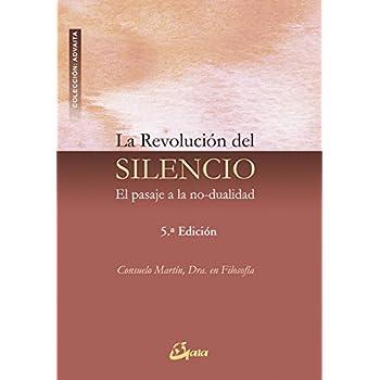 La revolucion del silencio / The Revolution of Silence: El pasaje a la no-dualidad / The Passage to non-duality
