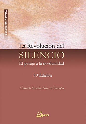 La Revolución Del Silencio (Advaita) por Consuelo Martin