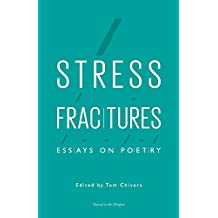 Stress Fractures: Essays on Poetry