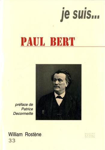 Je suis... Paul Bert