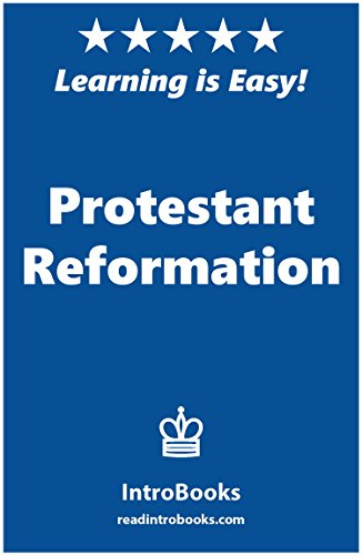 Protestant Reformation by [IntroBooks]