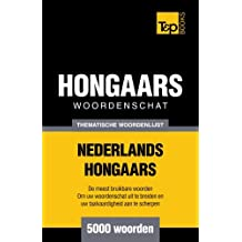 Thematische woordenschat Nederlands-Hongaars - 5000 woorden