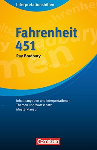 Cornelsen Senior English Library - Literatur: Ab 11. Schuljahr - Fahrenheit 451: Interpretationshilfen: Inhaltsangaben und Interpretationen - Themen und Wortschatz - Musterklausur