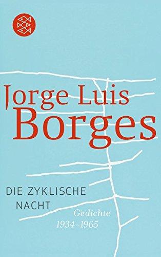 Die zyklische Nacht: Gedichte 1934-1965 (Jorge Luis Borges, Werke in 20 Bänden (Taschenbuchausgabe))
