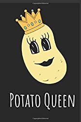 Potato Queen: Funny Gag Gift Potato Cover Notebook Journal 6x9 100 Blank Lined Pages