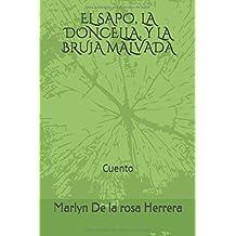 EL SAPO, LA DONCELLA, Y LA BRUJA MALVADA: Cuento