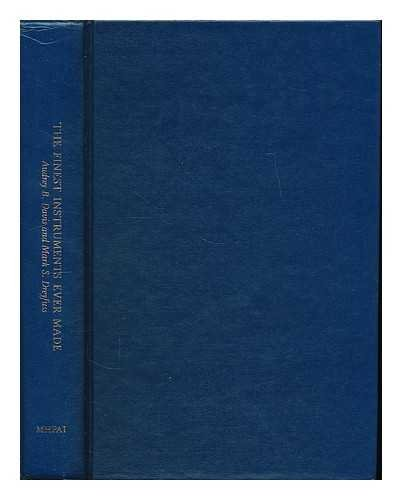 The finest instruments ever made : a bibliography of medical, dental, optical, and pharmaceutical company trade literature, 1700-1939 / Audrey B. Davis and Mark S. Dreyfuss par Audrey B. Davis