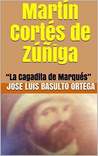 """Martín Cortés de Zúñiga : """"La Cagadita de Marqués"""" PDF Descarga gratuita"""