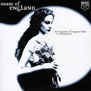 Heart Of England: The Legends Of English Folk-A Celebration by Various Artists