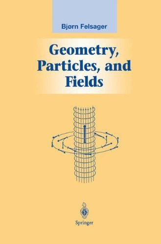 Geometry, Particles, and Fields (Graduate Texts in Contemporary Physics)