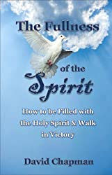 The Fullness of the Spirit: How to be Filled with the Holy Spirit & Walk in Victory