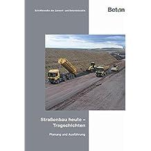 Straßenbau heute - Tragschichten: Planung und Ausführung