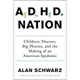 ADHD Nation: Children, Doctors, Big Pharma, and the Making of an American Epidemic (English Edition)