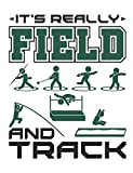 It's Really Field And Track: Track and Field Notebook, Blank Paperback Composition Book, 150 pages, college ruled