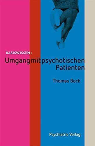Umgang mit psychotischen Patienten (Basiswissen)