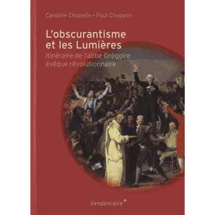 L'obscurantisme et les lumières. Itinéraire de l'abbé Grégoire