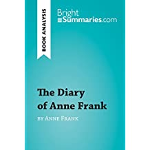 The Diary of Anne Frank (Book Analysis): Detailed Summary, Analysis and Reading Guide (BrightSummaries.com) (English Edition)