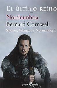 Northumbria, el último reino par Bernard Cornwell