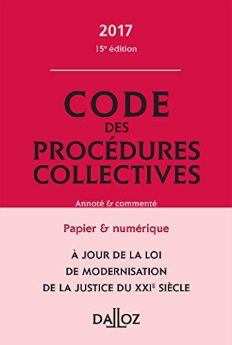 Code des procédures collectives 2017, annoté et commenté - 15e éd.