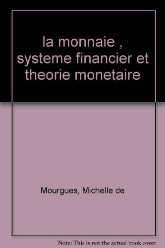 LA MONNAIE. Système financier et théorie monétaire, 3ème édition
