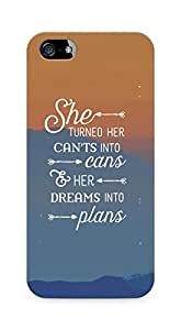 AMEZ cants into cans dreams into plans Back Cover For Apple iPhone 5s