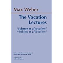 "The Vocation Lectures: ""Science as a Vocation"" & ""Politics as a Vocation"""