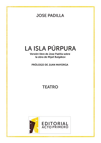 La Isla Púrpura: Versión libre de Jose Padilla sobre la obra de Mijaíl Bulgákov por Jose Padilla
