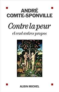 Contre la peur et cent autres propos par André Comte-Sponville