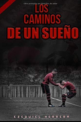 Los caminos de un sueño por Ezequiel Herrera