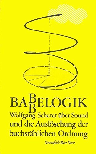 Babbelogik: Sound und die Auslöschung der buchstäblichen Ordnung by Wolfgang Scherer (1983-01-01)