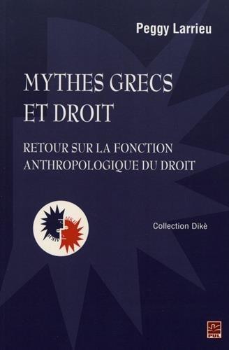 Mythes grecs et droit : Retour sur la fonction anthropologique du droit