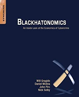 Blackhatonomics: An Inside Look at the Economics of Cybercrime von [Gragido, Will, Molina, Daniel, Pirc, John, Selby, Nick]