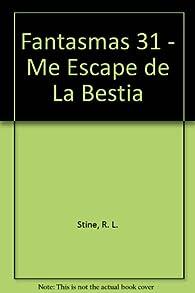 Me Escape De La Bestia / Escape of the He-Beast par  R. L. Stine