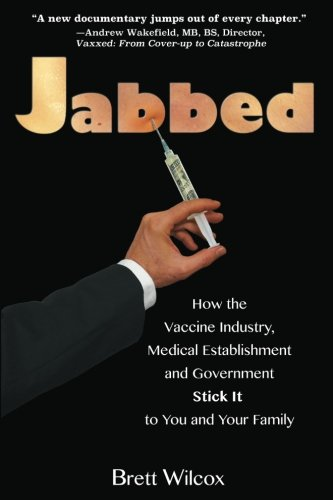 Preisvergleich Produktbild Jabbed: How the Vaccine Industry, Medical Establishment and Government Stick It to You and Your Family