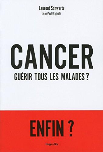 Cancer : Gurir tous les malades ?