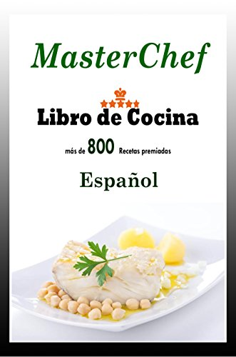 MasterChef (Libro de Cocina): Libro de cocina con mas de 800 ...