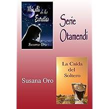 Serie Otamendi: Más allá de las estrellas. La caída del soltero. Novela romántica contemporánea
