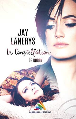 La constellation de Dobby: Roman lesbien, livre lesbien par  Homoromance Éditions
