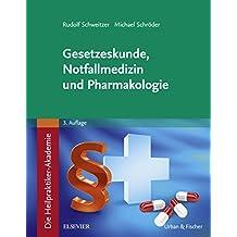 Die Heilpraktiker-Akademie. Gesetzeskunde, Notfallmedizin und Pharmakologie (Heilpraktiker Akademie)