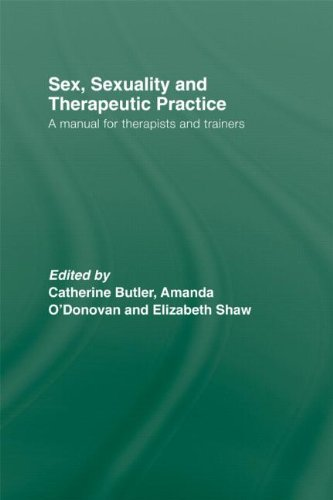 Sex, Sexuality and Therapeutic Practice: A Manual for Therapists and Trainers
