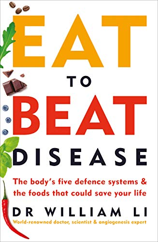 Eat to Beat Disease: The Body's Five Defence Systems and the Foods that Could Save Your Life (English Edition) -