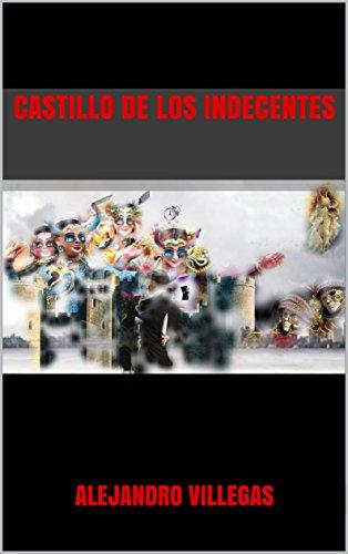 Castillo de los indecentes por Alejandro Villegas