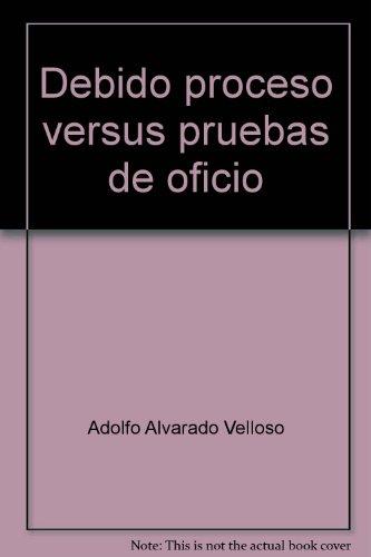 DEBIDO PROCESO VERSUS PRUEBAS DE OFICIO