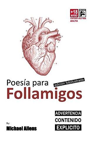 Poesia para FOLLAMIGOS fotoilustrada: Poemas fotoilustrados de alguien para alguienes: Volume 2 (Poemas para FOLLAMIGOS)