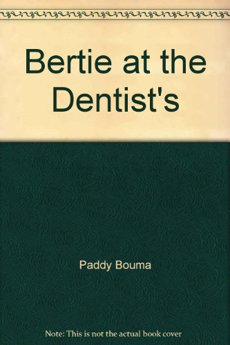 Bertie at the dentist's