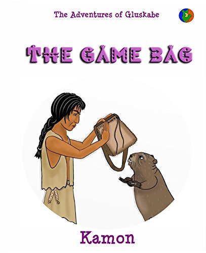 The Game Bag: Legends of Canada First Nations (The Adventures of Gluskabe Book 3) (English Edition)